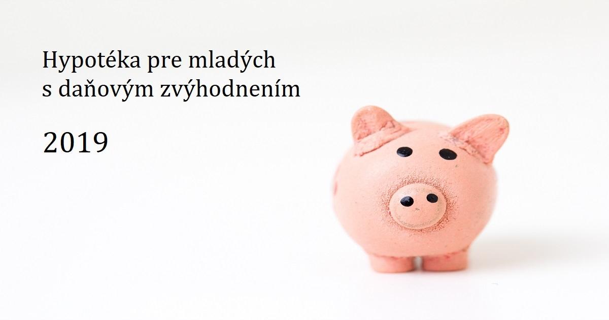 Hypotéka s daňovým bonusom pre mladých 2019 – prehľad bánk